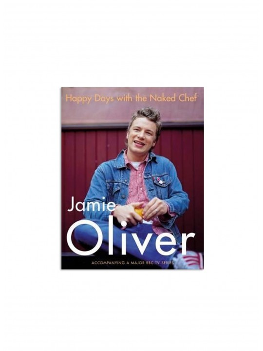 Happy Days With The Naked Chef - Jamie Oliver (Inglês)